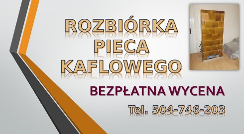 Rozbiórka pieca kaflowego cena, tel.504-746-203, Wrocław. Rozebranie pieców kaflowych, Zmień Piec, Kawka, dotacja, dofinansowanie