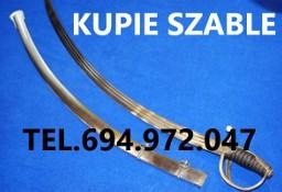 KUPIE WOJSKOWE STARE SZABLE,BAGNETY,MUNDURY TELEFON 694972047