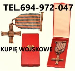 KUPIĘ WOJSKOWE STARE ODZNACZENIA,ODZNAKI,MEDALE,ORDERY TELEFON 694972047