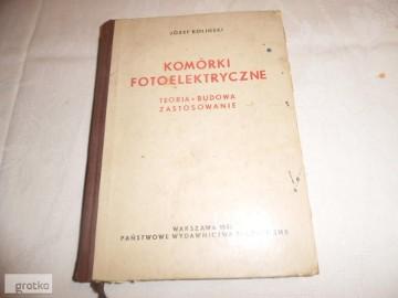 komórki fotoelektryczne Teoria Budowa zastosowanie- Roliński 1956