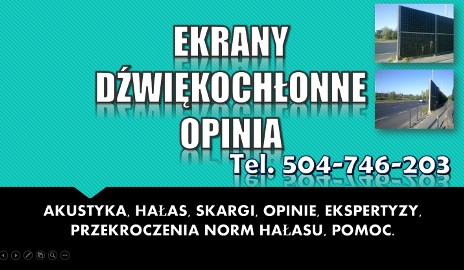 Ekrany dźwiękochłonne, pomoc, tel. 504-746-203. Opinia, ekspertyza, pomoc z prawa.  Akustyka.