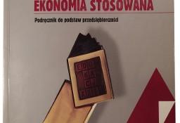 Ekonomia stosowana podręcznik do podstaw przedsiębiorczości Wydanie czwarte, uaktualnione