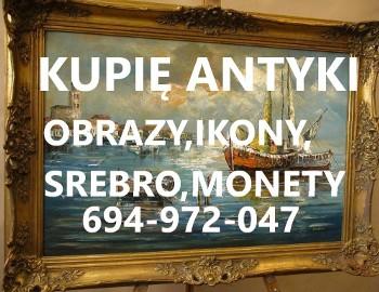 KUPIE ANTYKI,SREBRO,MONETY,ZEGARKI,IKONY,SZABLE TELEFON 694-972-047