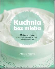 Kuchnia bez mleka Ashley Adams  Buchman Warszawa Mokotów