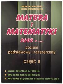 Matura z matematyki 2005 - … poziom podstawowy i rozszerzony, część 2 Kiełbasa A. Łukasiewicz P.