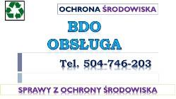Baza Danych o odpadach, tel. 504746203. Rejestracja i zgłoszenie,  poprawa wniosku, BDO, pomoc. Wykonanie raportu, odpady, obsługa firmy.