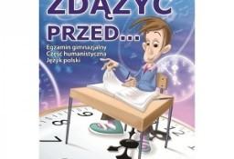 Zdążyć przed... Egzamin gimnazjalny. Część humanistyczna. Język polski