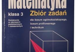 Matematyka klasa 3 zbiór zadań dla liceum ogólnokształcącego, liceum profilowanego i technikum