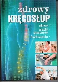 Zdrowy kręgosłup. Stres. Wady postawy. Ćwiczenia