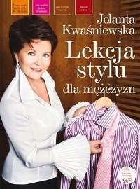 Lekcja stylu dla mężczyzn - poradnik Kwaśniewskiej