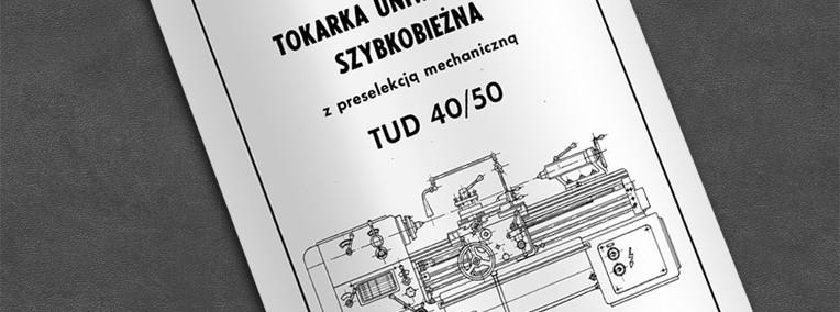 Instrukcja DTR: Tokarka TUD 40, TUD 50, TUD-50-1