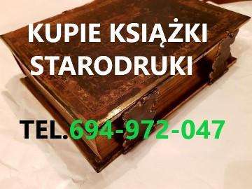 KUPIE ANTYKI,KSIĄŻKI,STARODRUKI,BIBLIE,MAPY TELEFON 694-972-047