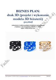 BIZNESPLAN druk 3D (projekt i wykonanie modelu 3D biżuterii) 2019 (przykład)