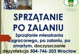 Sprzątanie po zalaniu, cena, tel.  Wrocław,  po wybiciu toalety,  awarii