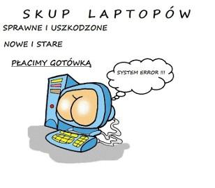 Skup laptopów - Stalowa Wola i okolice tel. 883-11-44-63