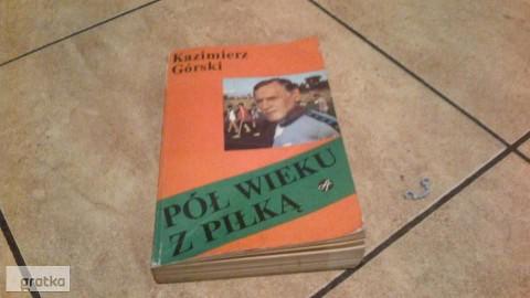 UNIKAT- ksiazka,, Pół wieku z piłką- Kazimierz Górski