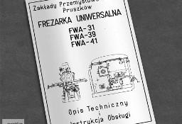 Instrukcja DTR: Frezarka FWA 31, FWA 39, FWA 41 ..