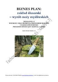 BIZNESPLAN na założenie zakładu ślusarskiego – wyrób noży myśliwskich 2011