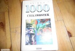 ksiązka ,, Księga 1000 ciekawostek''