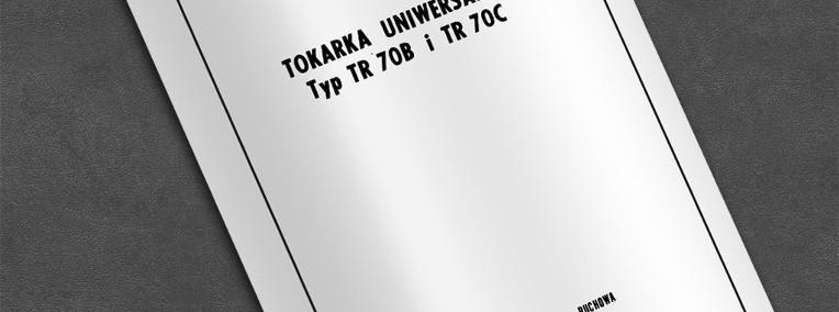 Instrukcja DTR: Tokarka TR 70B i TR 70C-1