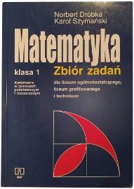 Matematyka klasa 1 zbiór zadań dla liceum ogólnokształcącego, liceum profilowanego i technikum