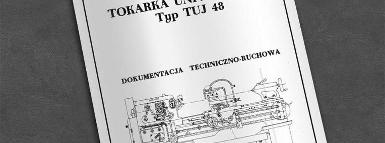 Instrukcja DTR: Tokarka TUJ 48, TUJ-48-1