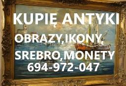 KUPIE ANTYKI-SREBRO,MONETY,ZEGARKI,IKONY TELEFON 694972047