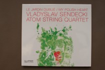 Vladyslav Sendecki & Atom String Quartet – Le Jardin Oublié / My Polish Heart