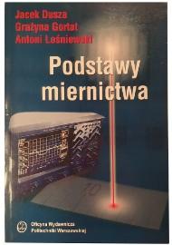 Podstawy miernictwa Dusza J. Gortat G. Leśniewski A.