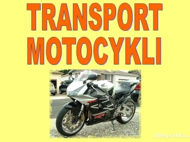 PROFESJONALNY TRANSPORT MOTOCYKLI R6,R1,GSX-R,CBR,HORNET,BANDIT,FZ....-1
