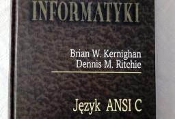 Język ANSI C Klasyka Informatyki Brian W. Kernighan Dennis M. Ritchie