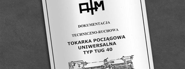 Instrukcja DTR: Tokarka TUG 40-1