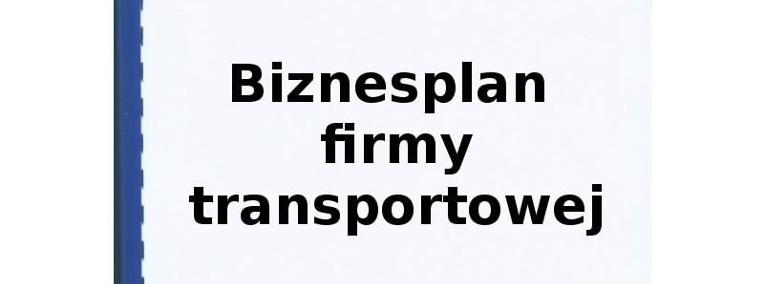 Biznesplan firmy transportowej-1