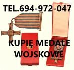 KUPIĘ WOJSKOWE KOLEKCJE ODZNACZEŃ,ODZNAK,MEDALI,ORDERÓW,SZABEL TELEFON 694972047