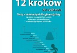 12 kroków do sukcesu. Testy z matematyki dla gimnazjalisty Niko