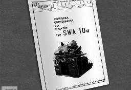 Instrukcja DTR: Szlifierka SWA-10a, SWA 10a