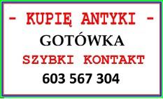 KUPIĘ ANTYKI / STAROCIE - ZADZWOŃ - SKUPUJĘ różności z ANTYKÓW za GOTÓWKĘ !!!!!