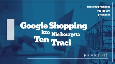 Kampania Google Zakupy – zwiększ sprzedaż!