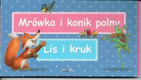 Mrówka i konik polny. Lis i kruk.Bajki Ezopa  Warszawa