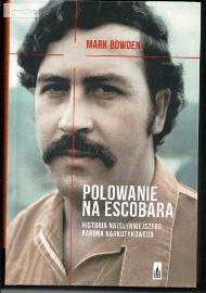 Sprzedam ksiązkę Polowanie na Escobara Mark Bowden