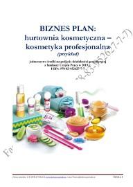 BIZNESPLAN hurtownia kosmetyczna (kosmetyka profesjonalna) 2019 (przykład)