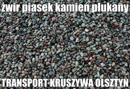 żwir Olsztyn sprzedaż transport żwiru w Olsztynie żwir płukany drenaż