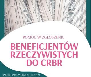 Zgłoszenie beneficjentów do CRBR - oferujemy pomoc! Obsługa spółek - nowy obowiązek