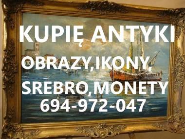 KUPIE ANTYKI NAJLEPSZE CENY W REGIONIE TELEFON 694-972-047 -1