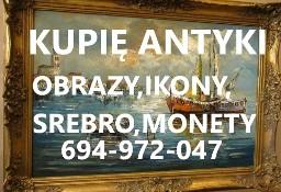KUPIE ANTYKI,SREBRO,MONETY,ZEGARKI,IKONY TELEFON 694972047