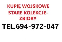 KUPIE WOJSKOWE STARE KOLEKCJE ZBIORY TELEFON 694972047