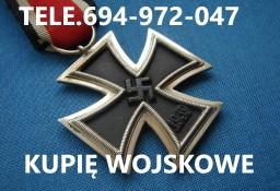 KUPIE WOJSKOWE STARE ODZNACZENIA,ODZNAKI,MEDALE,ORDERY TELEFON 694-972-047