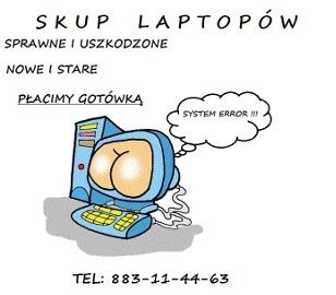 Skup laptopów - Baranów Sandomierski i okolice tel. 883-11-44-63