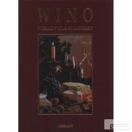 Wino - porady dla smakoszy