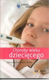 Choroby wieku dziecięcego. Lekarz rodzinny Joanna Tylżanowska   Warszawa